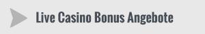 live casino bonus angebote